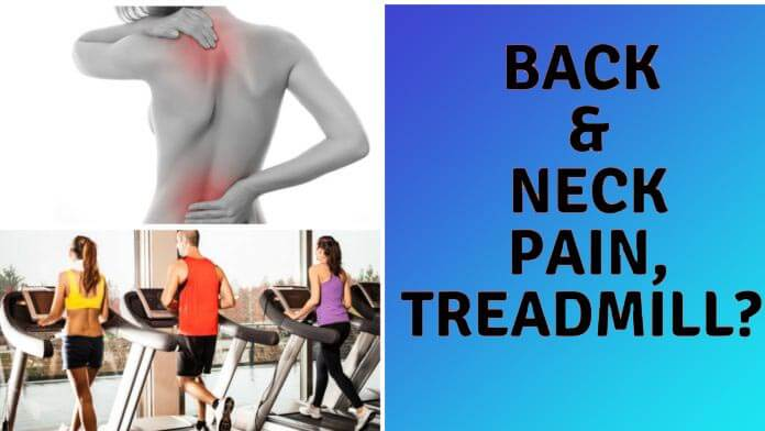 Back and Neck Pain, Treadmill?