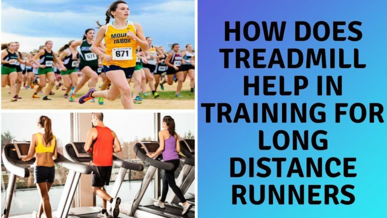How Does Treadmill Help in Training for Long Distance Runners ?