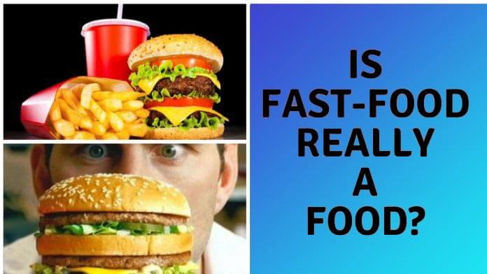 Is Fast-Food Really a Food?