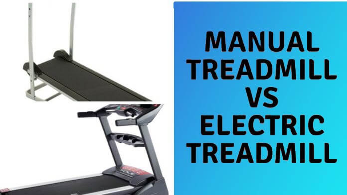 Manual Treadmill Vs Electric Treadmill